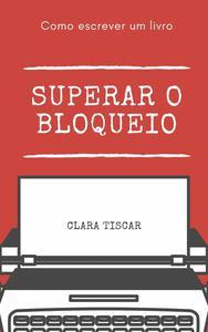 Como escrever um livro - Superar o bloqueio