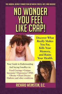 No Wonder You Feel Like Crap!