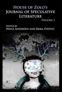 House of Zolo's Journal of Speculative Literature, Volume 1