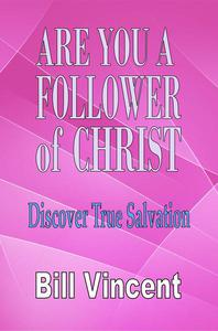 Are You a Follower of Christ: Discover True Salvation