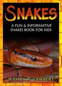 Snakes: A Fun & Informative Snakes Book for Kids
