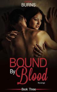 Bound By Blood Book Three:  Revenge