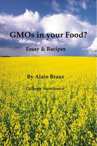 GMOs in your Food? Essays & Recipes