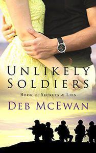 Unlikely Soldiers Book 2  (Secrets & Lies)