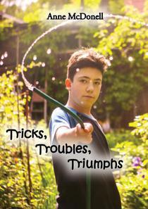 Tricks Troubles Triumphs