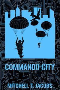 Commando City: A World at War Novel