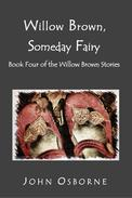 Willow Brown, Someday Fairy