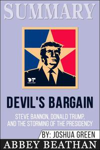Summary of Devil's Bargain: Steve Bannon, Donald Trump, and the Nationalist Uprising by Joshua Green