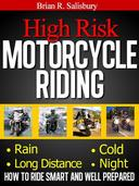 High Risk Motorcycle Riding -- How to Ride Smart and Well Prepared