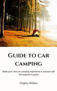 Guide to Car Camping
