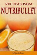 Recetas Para Nutribullet® Pérdida De Peso Y Licuados Para Tu Nutribullet®