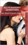 Ally's Naughty Adventures: Her Best Friend's Dad # 3