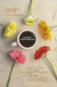 Coveted Conversations: Authentic Stories that Inspire  Women to Grow and Live Intentionally