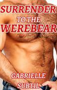 Surrender to the Werebear (Shifter Erotica)