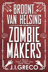 Broont & Van Helsing: Zombie Makers