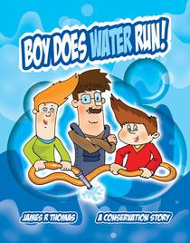 Boy Does Water Run!: A Conservation Story