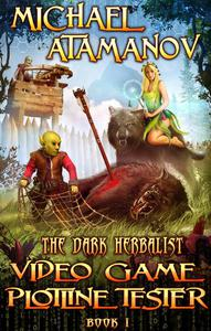 Video Game Plotline Tester (The Dark Herbalist Book #1) LitRPG series