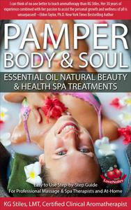 Pamper Body & Soul Essential Oil Natural Beauty & Health Spa Treatments