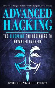 HACKING: THE BLUEPRINT Advance Techniques to Computer Hacking and Cyber Security