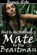 Mate to the Beastman (monster breeding erotica)