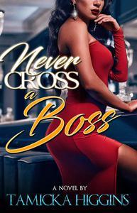 Never Cross A Boss