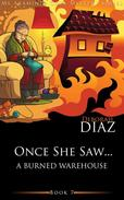 Once She Saw… A Burned Warehouse