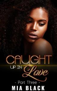 Caught Up In Love 3