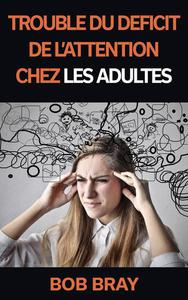 Trouble du déficit de l'attention chez les adultes