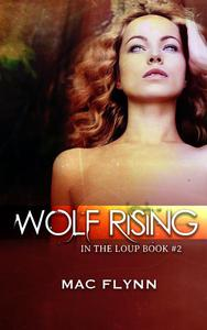 Wolf Rising (In the Loup #2)