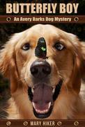 Butterfly Boy: An Avery Barks Dog Mystery