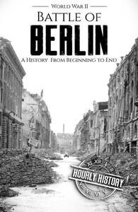 Battle of Berlin - World War II: A History From Beginning to End