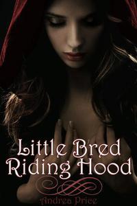Little Bred Riding Hood (Reluctant Werewolf Breeding Erotica)