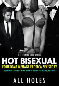 Hot Bisexual Foursome Menage Erotica Sex Story: 3 Dominant Lawyers – MFMM, MMMF, DP Woman, Gay Men MM, Backdoor
