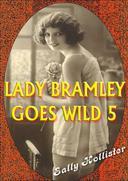 Lady Bramley Goes Wild 5