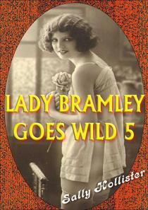 Lady Bramley Goes Wild 5