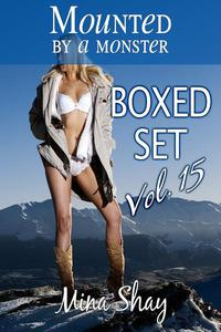 Mounted by a Monster: Boxed Set Volume 15