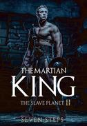 The Martian King: The Slave Planet II