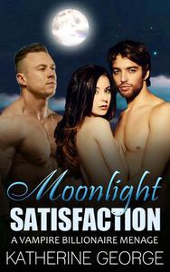 Moonlight Satisfaction (A Vampire Billionaire Menage)