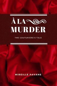 À la Murder: The Couturière's Tale