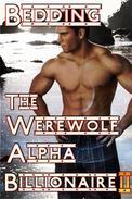 Bedding The Werewolf Alpha Billionaire II