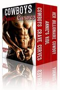 Cowboys Crave Curves: The BBW & Billionaire Cowboy Box Set (3 Book Bundle)
