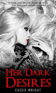 Her Dark Desires (Fairytale Erotica)