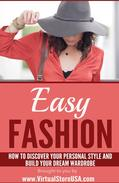 Easy Fashion: How to Discover Your Personal Style and Build Your Dream Wardrobe