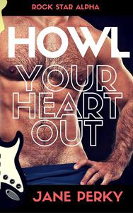 Howl Your Heart Out