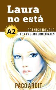 Laura no está - Spanish Readers for Pre Intermediates (A2)
