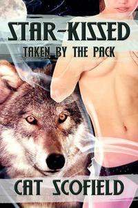 Star Kissed: Taken by the Pack #2 (A Paranormal Menage Romance)
