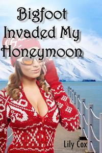 Bigfoot Invaded My Honeymoon