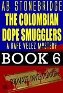 The Colombian Dope Smugglers -- Rafe Velez Mystery 6