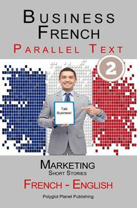 Business French - Parallel Text | Marketing - Short Stories (French - English)