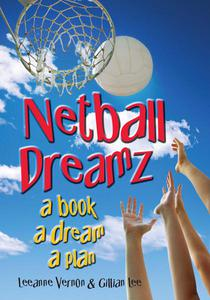 Netball Dreamz - a Book a Dream a Plan